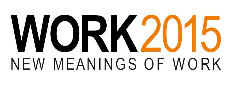 Work2015, New menings of work, International Interdisciplinary Conference on Research on Work